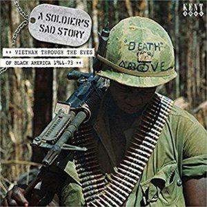"""ベトナム戦争の時、最前線に送られた黒人兵の目から戦争の実相を見た、ヒット曲が集められた、""""A Soldier's Sad Story Vietnam through the Eyes of Black America !966-63"""""""
